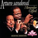 I Remember Clifford/Arturo Sandoval