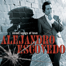 Street Songs of Love/Alejandro Escovedo