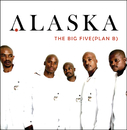 Big Five - Plan B/Alaska