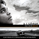 Pray For Me Brother/A.R. Rahman