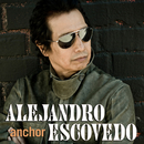 Anchor/Alejandro Escovedo