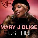 ジャスト・ファイン(リミックスFEAT.リル・ママ)/Mary J. Blige featuring Drake