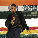 No Reservations/Apache Indian