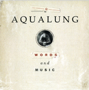 Words And Music/Aqualung
