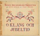 O klang och jubeltid/Benny Anderssons Orkester