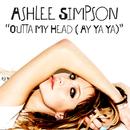 Outta My Head (Ay Ya Ya)/Ashlee Simpson