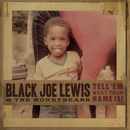 Tell 'Em What Your Name Is!/Black Joe Lewis & The Honeybears