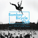 I Had The Blues But I Shook Them Loose/Bombay Bicycle Club