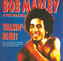 Talkin' Blues/Bob Marley, The Wailers