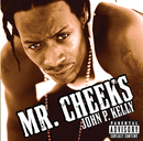 John P. Kelly/Mr.Cheeks