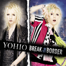 BREAK the BORDER~Deluxe Edition/YOHIO