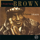 These Blues/Charles Brown