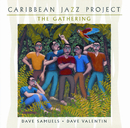 The Gathering/Caribbean Jazz Project