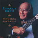 Moments Like This/Charlie Byrd