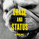 No More Idols/Chase & Status