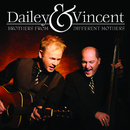 Brothers From Different Mothers/Dailey & Vincent