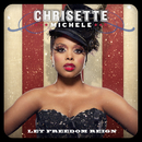 Let Freedom Reign/Chrisette Michele