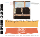Serenade To A Bus Seat [Keepnews Collection]/Clark Terry