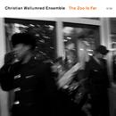 The Zoo Is Far/Christian Wallumrød Ensemble