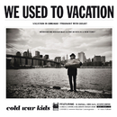 We Used To Vacation/Cold War Kids