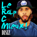 Le Rap C Mieux/Disiz La Peste