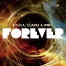 フォーエヴァー/Corea, Clarke & White