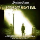 Saturday Night Evil/Deathlike Silence