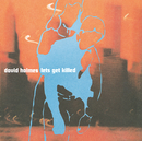 Let's Get Killed/David Holmes