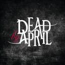 Dead by April (Bonus Version)/Dead by April