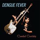 Cannibal Courtship/Dengue Fever