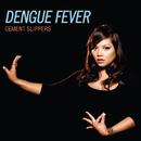 Cement Slippers/Dengue Fever