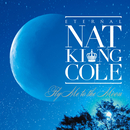 永遠のナット・キング・コール~フライ・ミー・トゥ・ザ・ムーン~/Nat King Cole