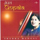 Gopala/Shubha Mudgal