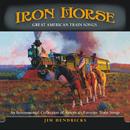 Iron Horse: Great American Train Songs/Jim Hendricks