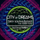 City Of Dreams (Showtek Remix) (feat. Ruben Haze)/Dirty South, Alesso