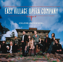 Olde School/East Village Opera Company