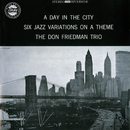 A Day In The City/Don Friedman Trio