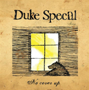 No Cover Up/Duke Special