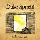No Cover Up/Duke Special