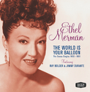 The World Is Your Balloon/Ethel Merman