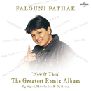 Now & Then (The Greatest Remix Album)/Falguni Pathak