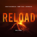Reload (Carli Remix)/Sebastian Ingrosso, Tommy Trash, John Martin