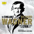 Im Einklang. Richard Wagner trifft auf Lyrik seiner Zeit/Teresa Weißbach, David Kross