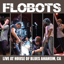 Live At House Of Blues - Anaheim, CA/Flobots