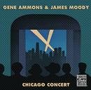 シカゴ・コンサート/Gene Ammons, James Moody