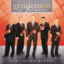 Aus Vollem Herzen/Gentlemen Of Trumpets