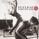 Who We Are/Flyleaf