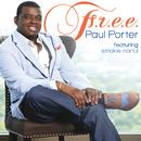 F.R.E.E. (feat. Smokie Norful)/Paul Porter