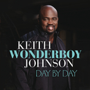 "Day By Day/Keith ""Wonderboy"" Johnson"