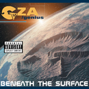 Beneath The Surface/GZA/Genius